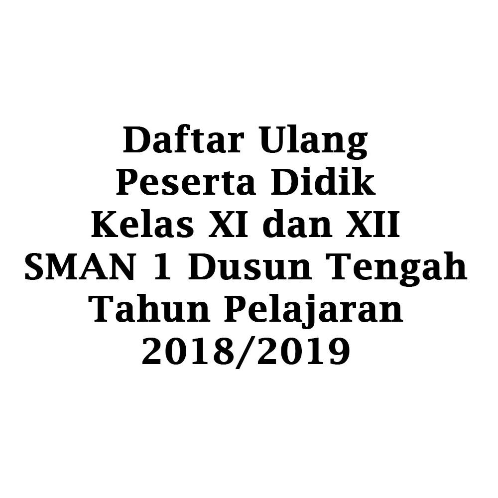 Daftar Ulang Peserta Didik Kelas XI dan XII Tahun Pelajaran 2018/2019