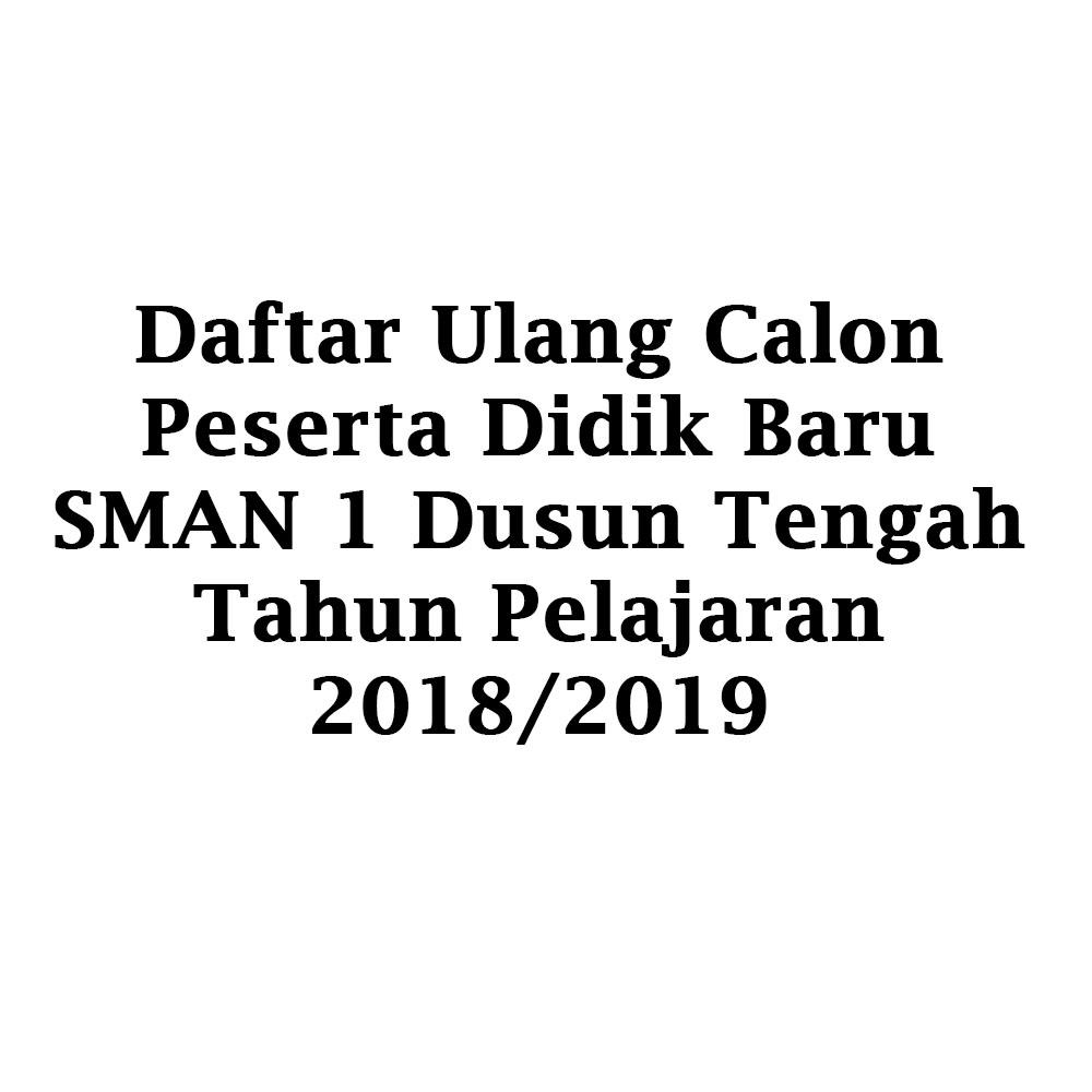 Daftar Ulang Calon Peserta Didik Baru Tahun Pelajaran 2018/2019